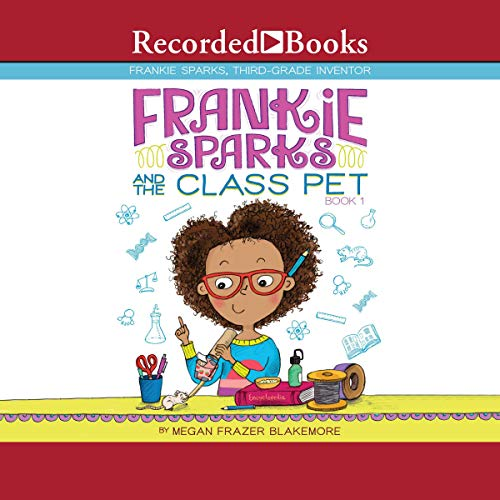 Frankie Sparks and the Class Pet                   By:                                                                                                                                 Megan Frazer Blakemore                               Narrated by:                                                                                                                                 Sisi Aisha Johnson                      Length: 1 hr and 32 mins     Not rated yet     Overall 0.0