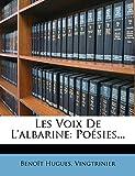 Les Voix De L'albarine: Poésies...: Poesies...