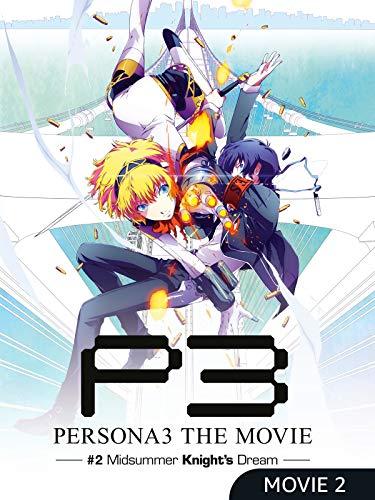 Persona3 The Movie – #2 Midsummer Knight\'s Dream