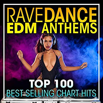 Rave Dance EDM Anthems Top 100 Best Selling Chart Hits + DJ Mix