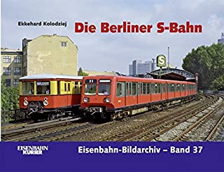 Die Berliner S-Bahn (Eisenbahn-Bildarchiv)
