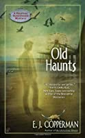 Old Haunts (A Haunted Guesthouse Mystery) by E.J. Copperman(2012-02-07)