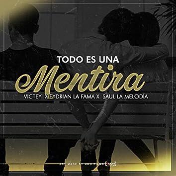 Todo Es Una Mentira (feat. Victey & Eydrian La Fama)