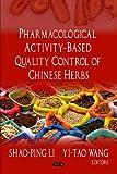 Parodi, S: Pharmacological Activity-Based Quality Control of - Shao-Ping Li