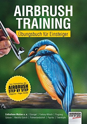 Airbrush-Training: Übungsbuch für Einsteiger (Airbrush Step by Step Workbook)