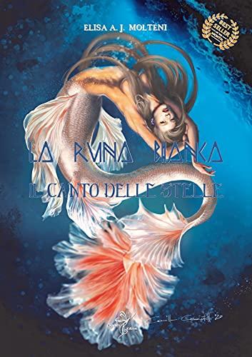 LA RUNA BIANCA: Il canto delle stelle (Italian Edition)