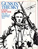 Guns in the sky - The air gunners of World War Two