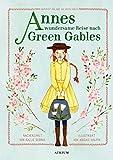 Annes wundersame Reise nach Green Gables: Inspiriert von Anne auf Green Gables - Kallie George