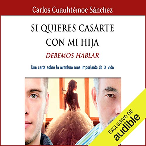 Si Quieres Casarte con Mi Hija, Debemos Hablar [If You Want to Marry My Daughter, We Must Talk] audiobook cover art