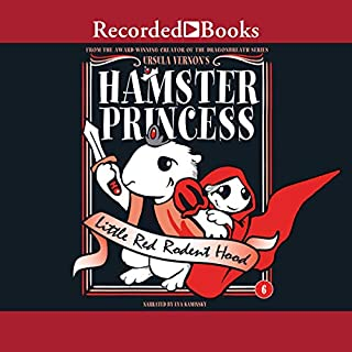 Hamster Princess: Little Red Rodent Hood                   By:                                                                                                                                 Ursula Vernon                               Narrated by:                                                                                                                                 Eva Kaminsky                      Length: 2 hrs and 4 mins     3 ratings     Overall 4.7