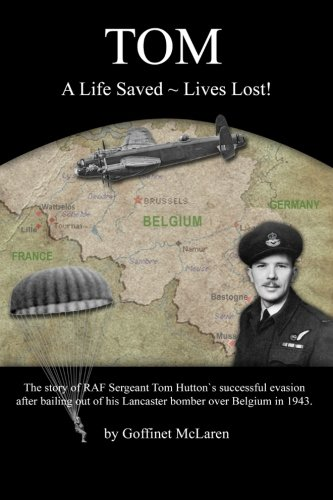 Book: Tom - A Life Saved ~ Lives Lost! by Goffinet McLaren