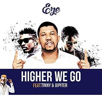 Higher We Go (feat. Tinny, Jupitar)