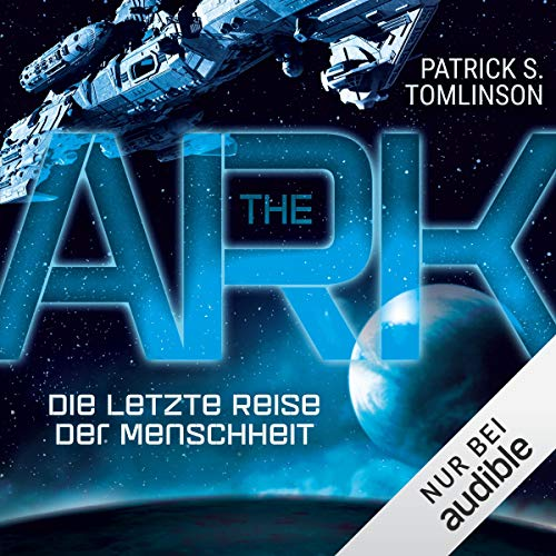 The Ark - Die letzte Reise der Menschheit                   By:                                                                                                                                 Patrick S. Tomlinson                               Narrated by:                                                                                                                                 Thomas Schmuckert                      Length: 11 hrs and 36 mins     Not rated yet     Overall 0.0