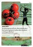 Ernährungsspezifische Besonderheiten bei Leistungssport treibenden Kindern und Jugendlichen:...