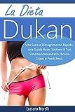 La dieta Dukan: Vita Sana e Dimagrimento Rapido: una Guida Base. Sostieni il Tuo Sistema Immunitario, Brucia Grassi e Perdi Peso