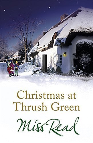 Christmas at Thrush Green by Read, Miss, Dereham, Jenny (October 14, 2010) Paperback
