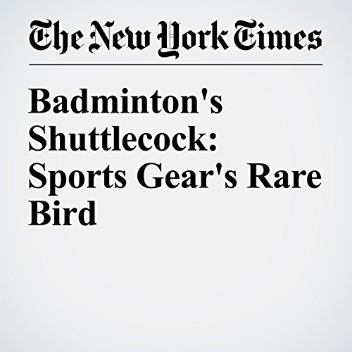 Badminton's Shuttlecock: Sports Gear's Rare Bird cover art