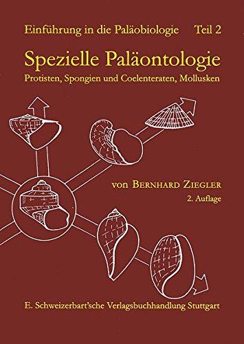 Einführung in die Paläobiologie, Tl.2, Spezielle Paläontologie, Protisten, Spongien und Coelenteraten, Mollusken