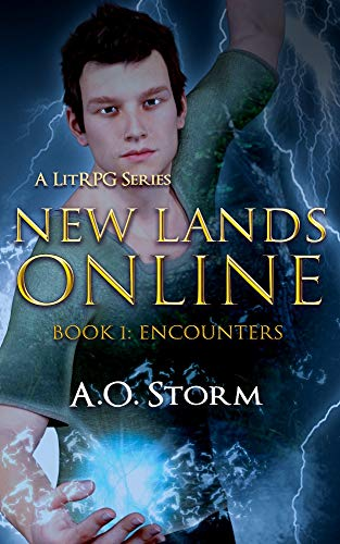 New Lands Online Book 1: Encounters A LitRPG Series by A.O. Storm
