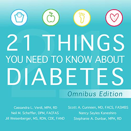 21 Things You Need to Know About Diabetes Omnibus Edition                   By:                                                                                                                                 Scott A. Cunneen MD FACS FASMBS,                                                                                        Nancy Sayles Kaneshiro,                                                                                        Stephanie A. Dunbar MPH RD,                   and others                          Narrated by:                                                                                                                                 Norah Tocci                      Length: 16 hrs and 14 mins     1 rating     Overall 5.0