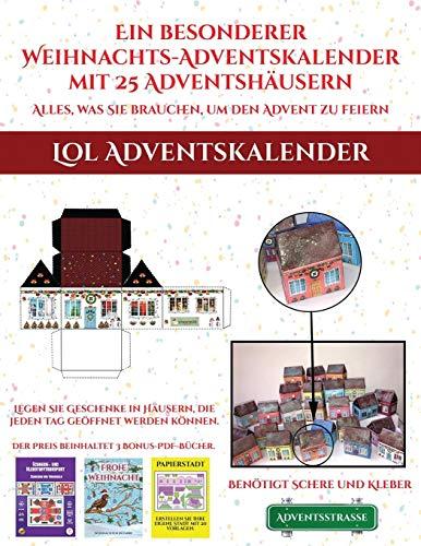 Lol Adventskalender (Ein besonderer Weihnachts-Adventskalender mit 25 Adventshäusern - Alles, was Sie brauchen, um den Advent zu feiern): Ein ... füllbaren, selbstdekorierten Papierhäusern.