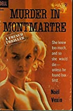 MURDER IN MONTMARTRE; A French Thriller
