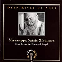 Deep River of Song: Mississippi - Saints & Sinners