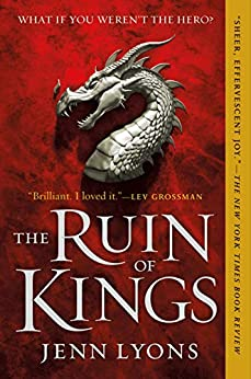 The Ruin of Kings (A Chorus of Dragons Book 1) by [Jenn Lyons]