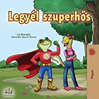 Being a Superhero (Hungarian Edition) (Hungarian Bedtime Collection)