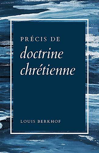 Précis de doctrine chrétienne (French Edition)