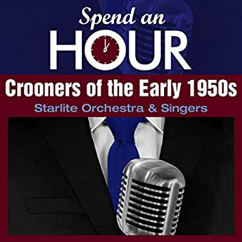 Spend an Hour With..Crooners of the Early 1950s