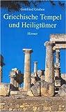 Die Heiligtümer und Tempel der Griechen - Gottfried Gruben
