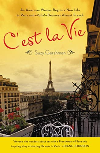 C est La Vie An American Woman Begins a New Life in Paris and Voila Becomes Almost French product image