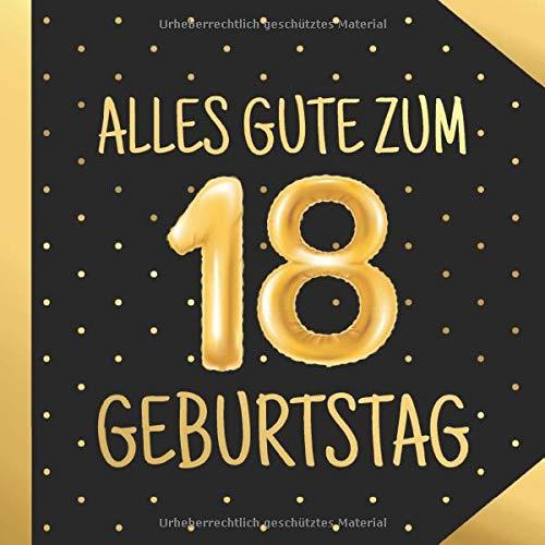 Alles Gute Zum 18. Geburtstag: 18 Jahre Gästebuch Edel Vintage Album Geburtstagsbuch - Geschenkidee Zum Eintragen und zum Ausfüllen von Glückwünschen ... als Erinnerung; Motiv: Punkte Gold Ballons