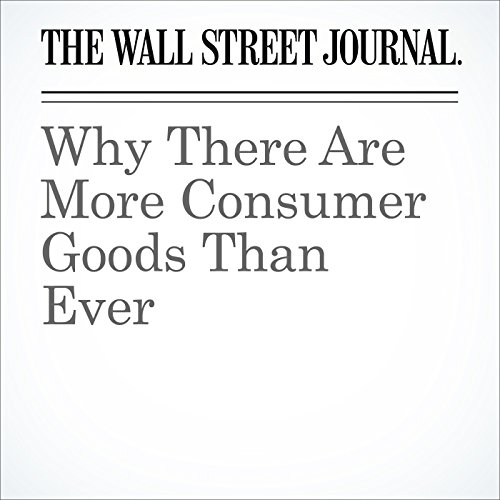 Why There Are More Consumer Goods Than Ever audiobook cover art