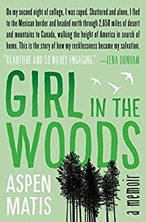 Girl in the Woods: A Memoir by Aspen Matis (2015-09-08