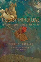 The Labyrinth of Love: Selected Sonnets and Other Poems (Renaissance and Medieval Studies)