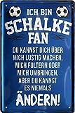 Blechschilder ICH BIN Schalke Fan Metall Schild für