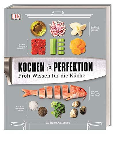 Kochen in Perfektion: Profi-Wissen für die Küche