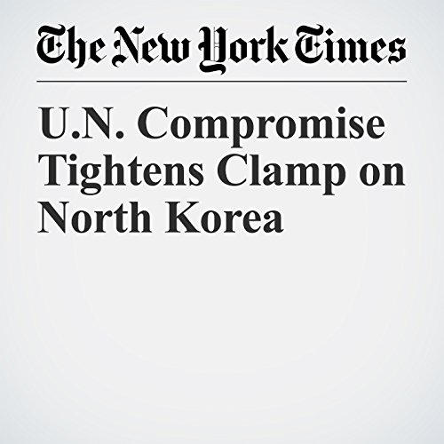 U.N. Compromise Tightens Clamp on North Korea copertina