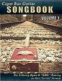 Cigar Box Guitar Songbook - Volume 1: 45 Songs Arranged for 3-string Open G 'GDG' Cigar Box Guitars
