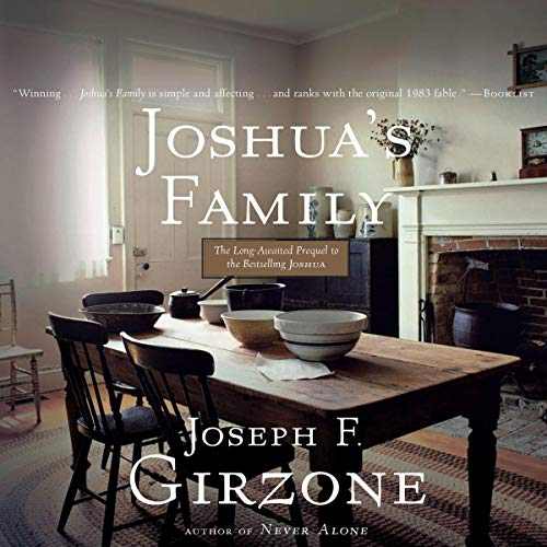 Joshua's Family                   By:                                                                                                                                 Joseph F. Girzone                               Narrated by:                                                                                                                                 Tom Parks                      Length: 6 hrs and 35 mins     15 ratings     Overall 4.3