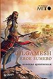 Gilgamesh eroe sumero