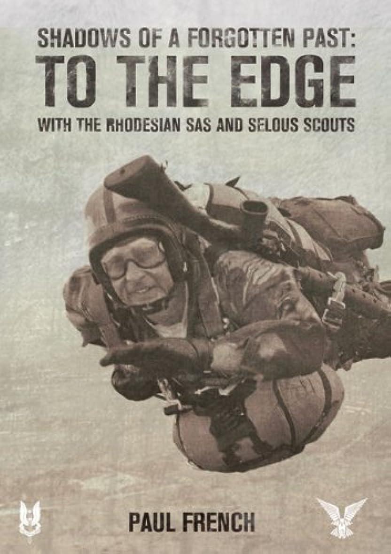 ダニチューインガム忘れられないShadows of a Forgotten Past: To the Edge with the Rhodesian SAS and Selous Scouts (English Edition)