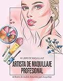 Artista de maquillaje profesional: 60 plantillas de rostro de modelo femenino para maquillaje y peinado, con 60 páginas en blanco para tomar notas, dibujar o escribir el registro del producto
