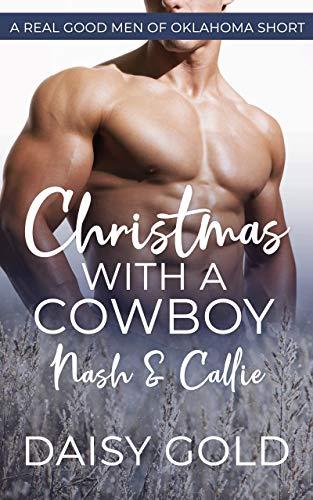 Christmas with a Cowboy: Nash & Callie (A Real Good Men of Oklahoma Short)