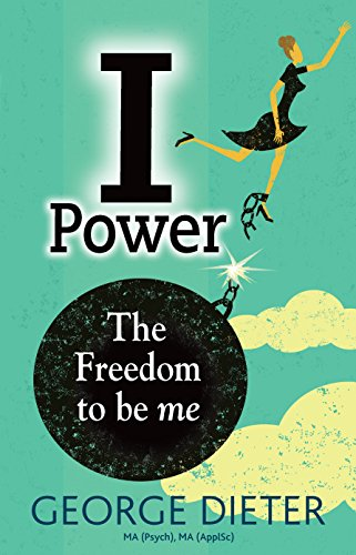 I-Power: The Freedom to Be Me (English Edition)