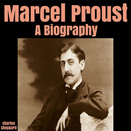 Marcel Proust: A Biography cover art