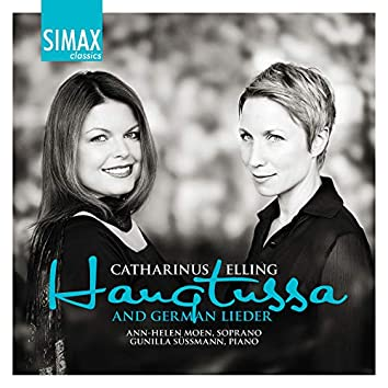 Catharinus Elling: Haugtussa and German Lieder