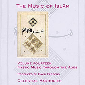 The Music of Islam, Vol. 14: Mystic Music Through the Ages